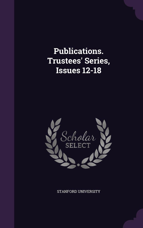 Read Online Publications. Trustees' Series, Issues 12-18 ebook