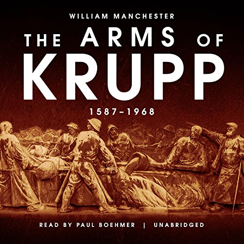 The Arms of Krupp: 1587-1968 Audiobook [Free Download by Trial] thumbnail