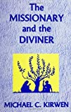 img - for The Missionary and the Diviner by Michael Kirwen (1987-11-01) book / textbook / text book