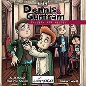 Zaubern für Helden (Dennis und Guntram 4) | Hubert Wiest