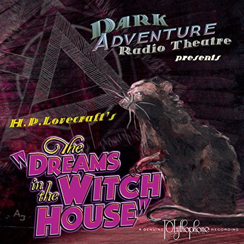 Dreams in the Witch House (Dramatized)