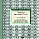 Hausschatz deutscher Balladen Hörbuch von Johann Wolfgang von Goethe, Heinrich Heine, Friedrich Schiller Gesprochen von: Anna Thalbach, Andreas Fröhlich, Ulrich Matthes
