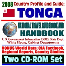 2008 Country Profile and Guide to Tonga - National Travel Guidebook and Handbook - New Island and Pumice Raft, Peace Corps, Navy and World War II (Two CD-ROM Set)