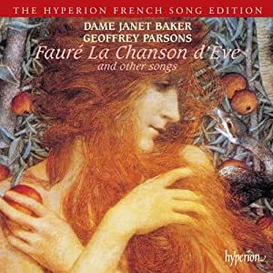 Faure: La Chanson D' Eve and Other Songs