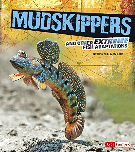 Mudskipper Fish (Mudskippers and Other Extreme Fish Adaptations (Extreme Adaptations))