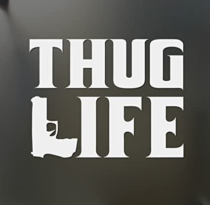 Thug life sticker tupac gangster funny hater shakur car window gun decal die cut vinyl