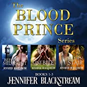 The Blood Prince Series, Books 1-3: Before Midnight, One Bite, and Golden Stair | Jennifer Blackstream
