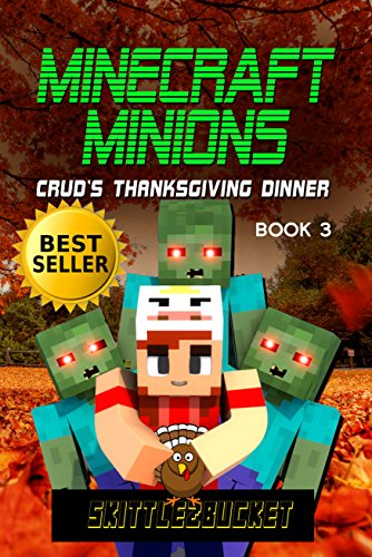 Book: Minecraft Minions - Crud's Thanksgiving Dinner by Skittlez Bucket