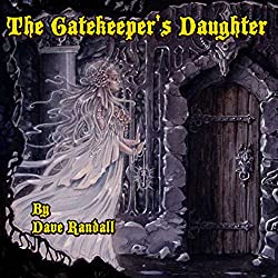 The Gate Keeper's Daughter (The Gate Keeper's Daughter Series)
