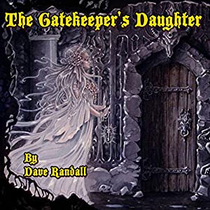 The Gate Keeper's Daughter (The Gate Keeper's Daughter Series) Audiobook