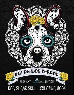 dia de los perros dog sugar skull coloring book midnight edition coloring books for