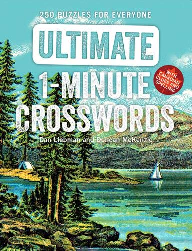 Ultimate 1 Minute Crosswords 250 Puzzles For Everyone Liebman Dan Mckenzie Duncan 9781443456807 Amazon Com Books