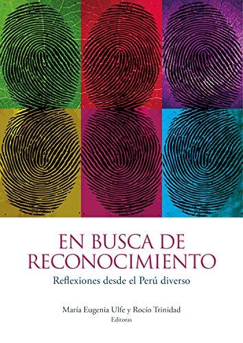 Amazon.com: En busca de reconocimiento: Reflexiones desde el Perú diverso (Spanish Edition) eBook: María Eugenia Ulfe, Rocío Trinidad: Kindle Store