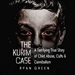 The Kuřim Case: A Terrifying True Story of Child Abuse, Cults & Cannibalism | Ryan Green