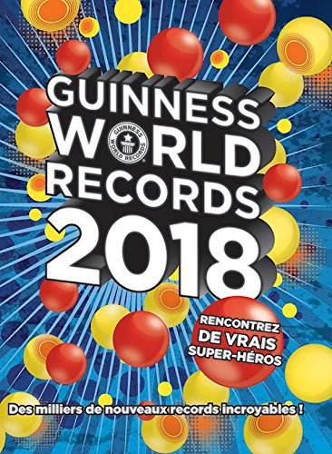 Guinness World Records 2017: Le Mondial Des Records  Guinness Book Of World Records  French Edition