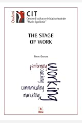 The Stage of Work Kindle Edition