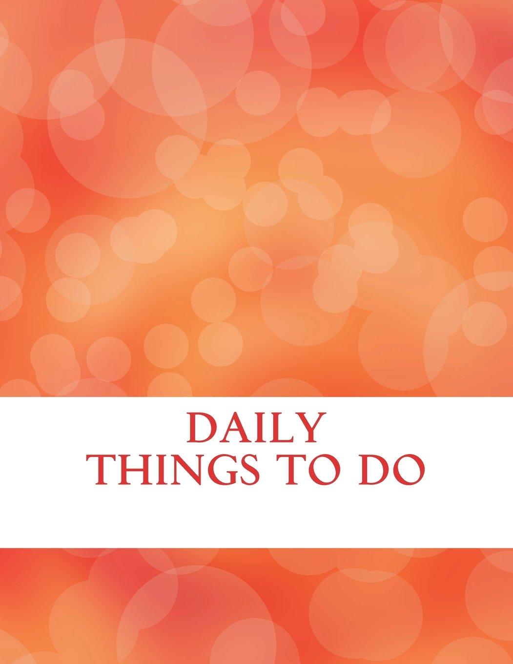 Download Daily things to do: Things to do checklist, 8.5x11 inch 120 Page, Big sheet big column easy to write in. There are lots of things to get done, so ... free of the worry of forgetting something. PDF