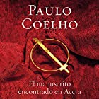 El manuscrito encontrado en Accra [Manuscript Found in Accra] Audiobook by Paulo Coelho Narrated by Hector Almenara
