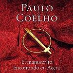 El manuscrito encontrado en Accra [Manuscript Found in Accra] | Paulo Coelho