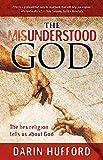 The Misunderstood God: The Lies Religion Tells