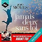 Jamais deux sans toi | Livre audio Auteur(s) : Jojo Moyes Narrateur(s) : Emilie Ramet