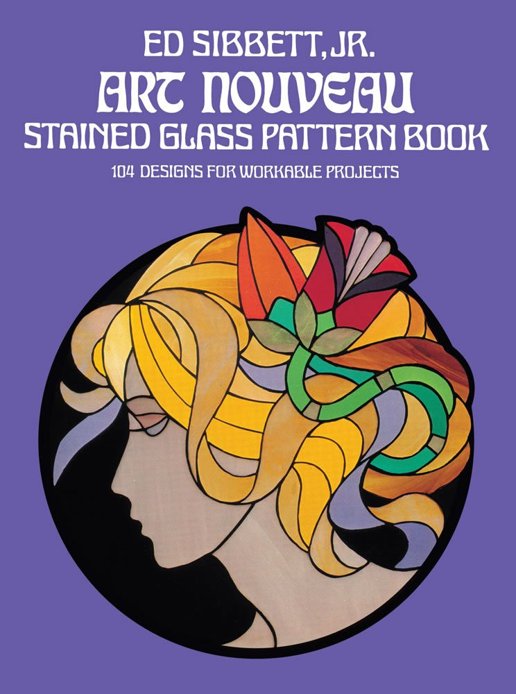 Art Nouveau Stained Glass Pattern Book: 104 Designs for Workable Projects (Dover Pictorial Archives) (Dover Pictorial Archive Series)