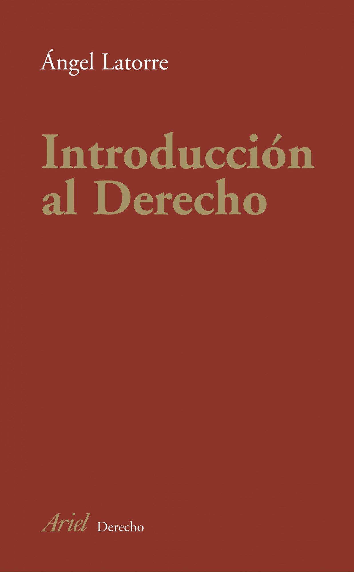 Introducción al Derecho (Ariel Derecho): Amazon.es: Ángel Latorre: Libros