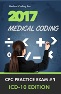 300 medical coding questions and answers kindle edition by 2017 medical coding cpc practice exam 1 icd 10 edition 150 questions fandeluxe Images