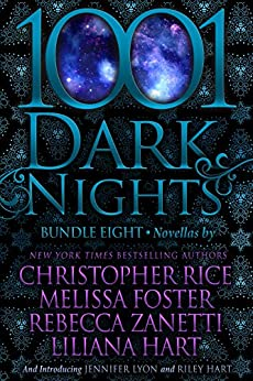 1001 Dark Nights: Bundle Eight by [Rice, Christopher, Foster, Melissa, Zanetti, Rebecca, Hart, Liliana, Lyon, Jennifer, Hart, Riley]