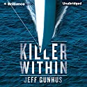 Killer Within Audiobook by Jeff Gunhus Narrated by Joyce Bean
