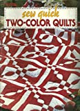 Sew Quick Two-Color Quilts