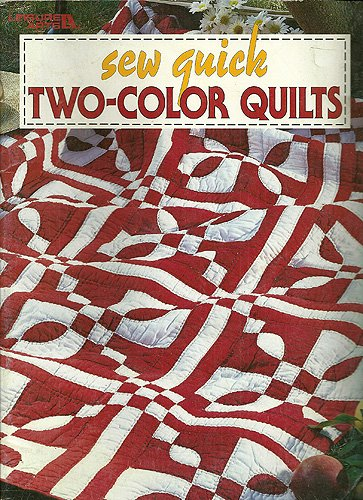 Sew Quick Two-Color Quilts by LEISURE ARTS