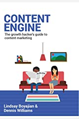 Content Engine: The Growth Hacker's Guide to Content Marketing Kindle Edition
