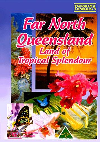 Far North Queensland - Land of Tropical Splendor