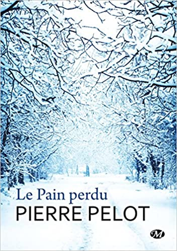 Le Pain perdu de Pierre Pelot 2017