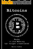 Bitcoins:   HEUTE IN DIE WÄHRUNG VON MORGEN INVESTIEREN