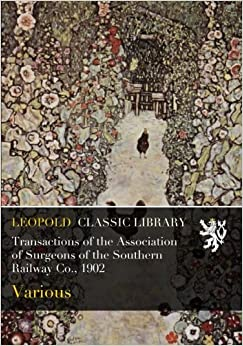 Descargar Utorrent Transactions Of The Association Of Surgeons Of The Southern Railway Co., 1902 De Gratis Epub