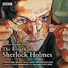 The Return of Sherlock Holmes Radio/TV Program by Arthur Conan Doyle Narrated by Clive Merrison, Michael Williams,  full cast