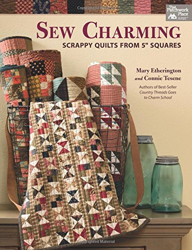 "Sew Charming: Scrappy Quilts from 5"" Squares"