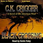 Black Crossing | C. K. Crigger