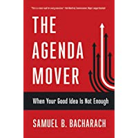 The Agenda Mover: When Your Good Idea Is Not Enough