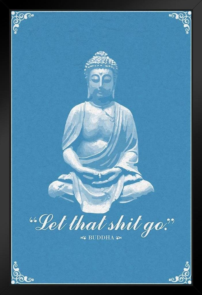 Let That Shit Go Buddha Script Funny Quote Framed Poster 14x20 inch