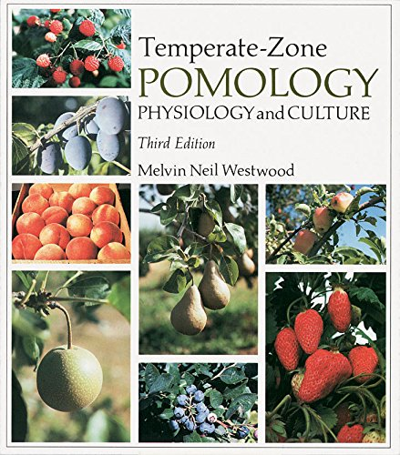 (Temperate-Zone Pomology: Physiology and Culture, Third Edition )