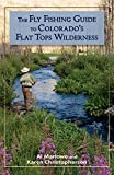 The Fly Fishing Guide to Colorado s Flat Tops Wilderness (The Pruett Series)