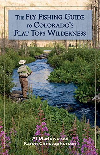 The Fly Fishing Guide to Colorado's Flat Tops Wilderness (The Pruett (Flat Tops Wilderness)
