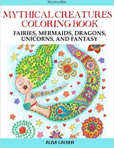 Amazon Mythical Creatures Coloring Book Fairies Mermaids Dragons Unicorns And Fantasy Adult Books Volume 9 9781942268345 Alisa
