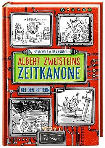 Albert Zweisteins Zeitkanone. Bei den Rittern: Band 2
