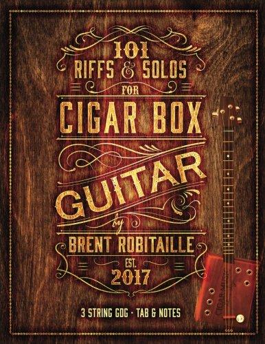 101 Riffs and Solos for Cigar Box Guitar: Essential Lessons for 3 String Slide Cigar Box Guitar! (Guitar Solos Slide)