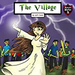 The Village: Secrets of a Female Necromancer: Kids' Adventure Stories | Jeff Child