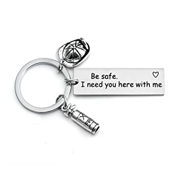 Men Gifts for Police Firefighter Pilot Military Police Officer Lumberjack Fisherman Be Safe I Need You Here with Me Career Men Keychain (Keychain for ...